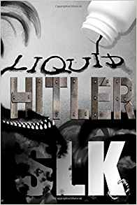 Liquid Hitler – now in paperback